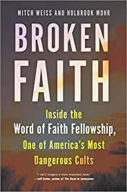 Broken Faith: Inside one of America's Most Dangerous C