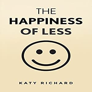 Minimalism: The Happiness of Less Audiobook