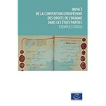 Impact de la Convention européenne des droits de l'homme dans les États parties: Exemples choisis (French Edition)