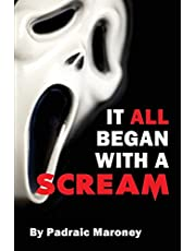 It All Began With A Scream