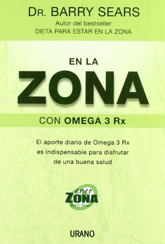 En La Zona Con Omega 3 Rx (Spanish Edition) [Barry Sears] (Tapa Blanda)