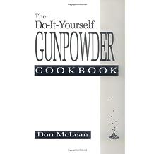Do-It-Yourself Gunpowder Cookbook