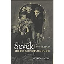 Sevek and the Holocaust : The Boy Who Refused to Die