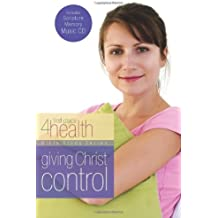 Giving Christ Control (First Place 4 Health Bible Study Series)