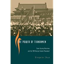 The Power of Tiananmen: State-Society Relations and the 1989 Beijing Student Movement