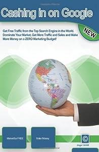 Cashing In On Google: Internet Marketing To Go! by Jinger Jarrett (2008-09-10)