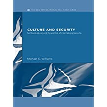 Culture and Security: Symbolic Power and the Politics of International Security (New International Relations)