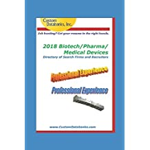 2018 Biotech/Pharma/Medical Devices Directory of Search Firms and Recruiters: Job Hunting? Get Your Resume in the Right Hands