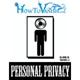How To Vanish Mini-Guide To Personal Privacy (Privacy Mini-Guides Book 1)