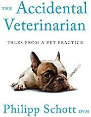 The Accidental Veterinarian: Tales from a Pet Practice