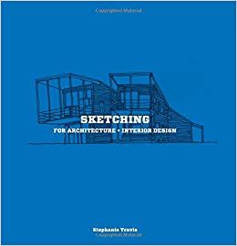 Sketching for Architecture + Interior Design: A practical guide on sketching