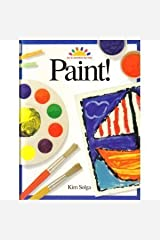 Paint! (ART AND ACTIVITIES FOR KIDS) Hardcover