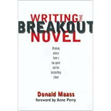 Writing the Breakout Novel: Insider Advice for Taking Your Fiction to the Next Level by Donald Maass (2001-05-03)
