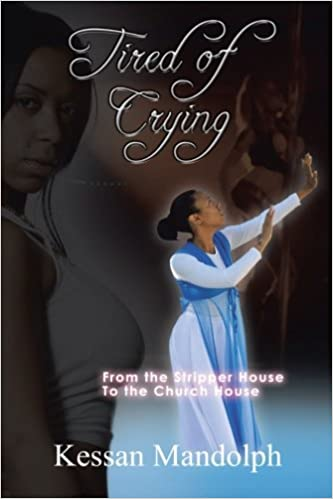 Tired of Crying: From the Stripper House to the Church House