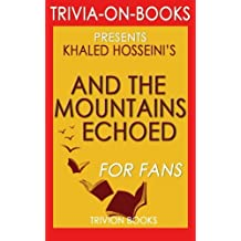 Trivia: And the Mountains Echoed by Khaled Hosseini (Trivia-on-Books)