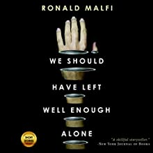 We Should Have Left Well Enough Alone Audiobook by Ronald Malfi Narrated by Alan I Ross