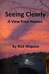 Seeing Clearly: A View From Heaven by Rick Mapson (2009-06-08) Mass Market Paperback