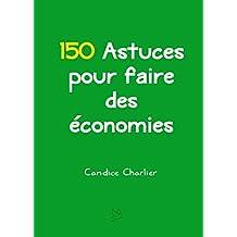 150 Astuces pour faire des économies (French Edition)