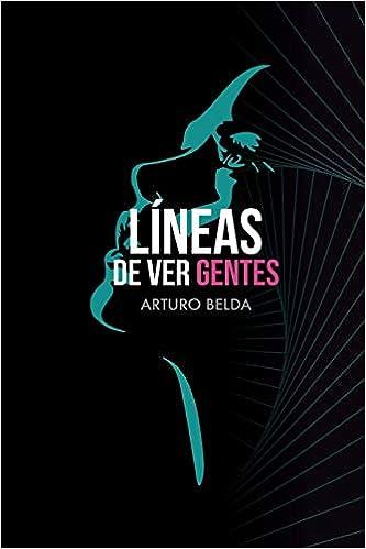LÍNEAS DE VER GENTES de Sr. Arturo Belda Martínez