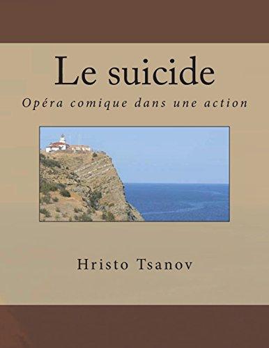 Le suicide Opéra comique dans une action de la même comédie par Arkady Timofeevich Averchenko  [Tsanov, Dr Hristo Spasov] (Tapa Blanda)