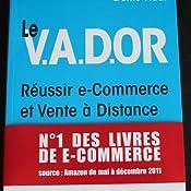 c5d913fead6e2c Amazon.fr - Le V.A.D.OR Réussir e-commerce et vente à distance ...