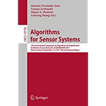 Algorithms for Sensor Systems: 13th International Symposium on Algorithms and Experiments for Wireless Sensor Networks, ALGOSENSORS 2017, Vienna, Austria, ... Notes in Computer Science Book 10718)