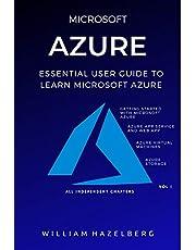AZURE: MICROSOFT AZURE: Essential User Guide to Learn Microsoft Azure