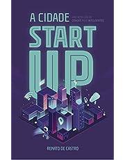 A Cidade Start Up: Uma nova era de cidades mais inteligentes