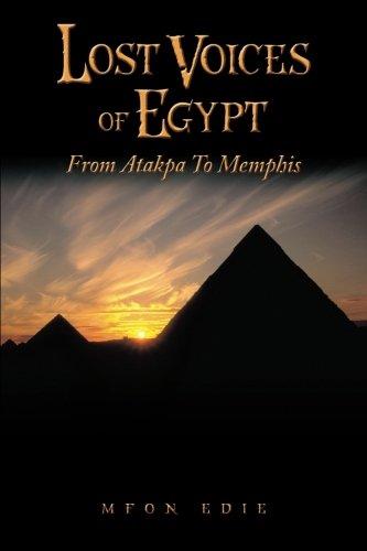 Lost Voices of Egypt From Atakpa to Memphis [Edie, Mfon] (Tapa Blanda)