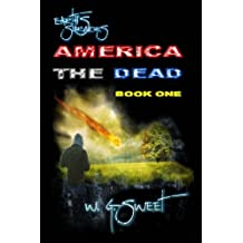 1: Earth's Survivors America The Dead Book One (Volume 1)