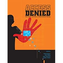 Access Denied: The Practice and Policy of Global Internet Filtering