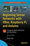 Beginning Sensor Networks with XBee, Raspberry