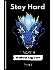 Workout Log Book For Men and Women | Part 1 For 4 Months: Workout Journal and Tracker | Bodybuilding and Fitness | 6 x 9 inches |