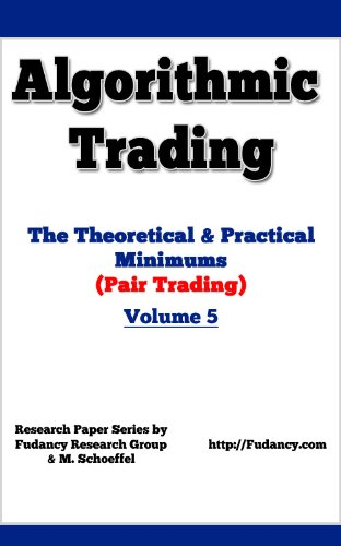 Algorithmic Trading: Theoretical And Practical Minimums (PAIR TRADING) - Volume 5