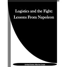 Logistics and the Fight: Lessons From Napoleon