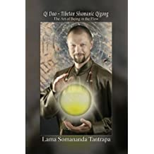 The Art of Being in the Flow (Qi Dao - Tibetan Shamanic Qigong Book 1) (English Edition)