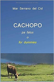 CACHOPO pa fatus o for dummies