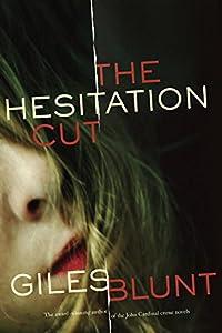 The Hesitation Cut: A novel