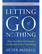 Letting Go of Nothing: Relax Your Mind and Discover the Wonder of Your True Nature