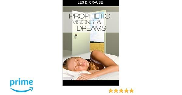 Prophetic Visions and Dreams: Interpreting Inner Revelations