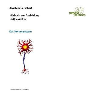 Hörbuch zur Ausbildung für Heilpraktiker: Das Nervensystem Hörbuch