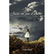 Juste un peu d'amour [Histoire vraie] (French Edition)