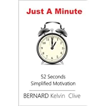 Just A Minute: 52 Seconds Simplified Motivation (EnjoyLife Series Book 1)