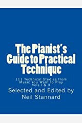 The Pianist's Guide to Practical Technique: 111 Technical Studies  from Music You Want to Play Paperback