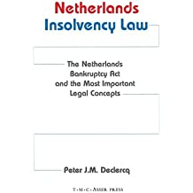 Netherlands Insolvency Law:The Netherlands Bankruptcy Act and the Most Important Legal Concepts