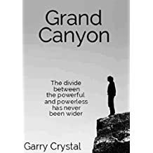 Grand Canyon: The Divide Between the Powerful and Powerless Has Never Been Wider