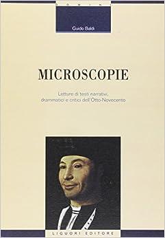 Microscopie. Letture di testi narrativi, drammatici e critici dell'Otto-Novecento: 119 (Critica e letteratura)