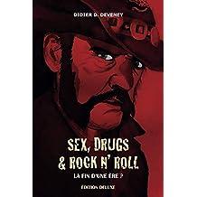 Sex, Drugs & Rock N' Roll : la fin d'une ère ?: Édition Deluxe