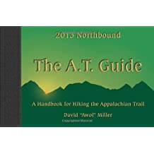 The A.t. Guide: A Handbook for Hiking the Appalachian Trail, Northbound Edition