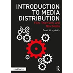Introduction to Media Distribution: Film, Television, and New Media from Focal Press